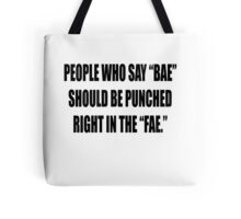"""Bae = Punched in the """"fae"""" Tote Bag"""