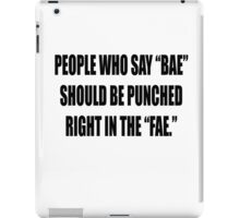 """Bae = Punched in the """"fae"""" iPad Case/Skin"""