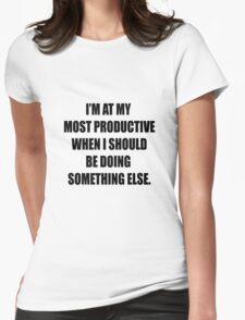 Procrastination at its finest. Womens Fitted T-Shirt