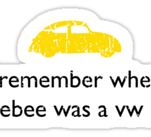 I Remember When Bumblebee Was A VW Beetle - Transformers Sticker