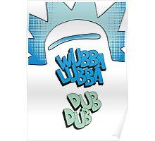 Rick and Morty Wubba Lubba Dub Dub Quote Poster