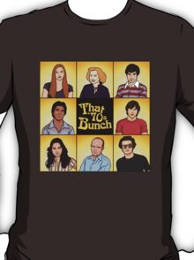 That '70s Bunch (That '70s Show) T-Shirt