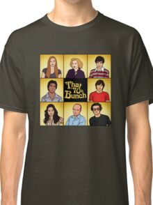 That '70s Bunch (That '70s Show) Classic T-Shirt