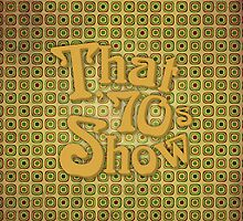 That '70s Show by huckblade