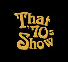 That '70s Show Logo by huckblade
