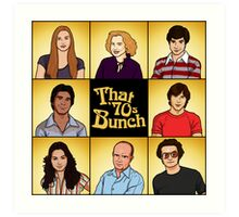 That '70s Bunch (That '70s Show) Art Print