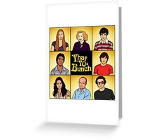 That '70s Bunch (That '70s Show) Greeting Card