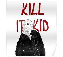 Kill It Kid Poster