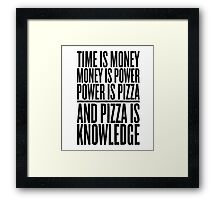 pizza is knowledge Framed Print