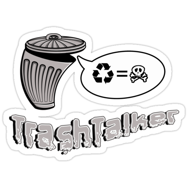 The Trashtalker by weRsNs