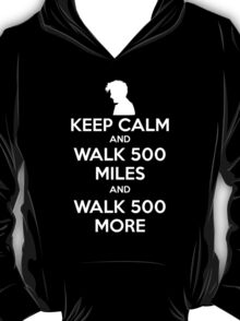 Keep Calm and Walk 500 Miles T-Shirt