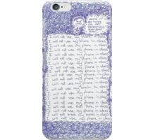I will not use my phone... iPhone Case/Skin