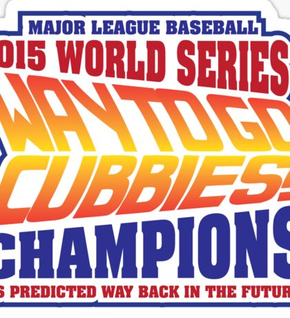 Chicago Cubs World Series Champions - Back to the Future  Sticker