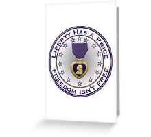 Liberty Has A Price - Freedom Isn't Free Greeting Card