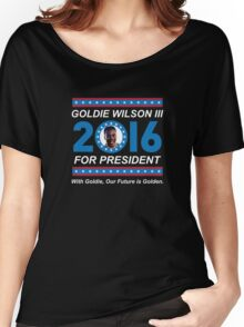 Goldie Wilson III for President 2016  Women's Relaxed Fit T-Shirt