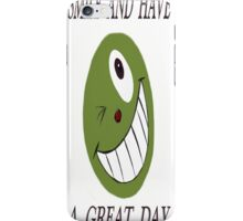 Smile ..You Know You Want To iPhone Case/Skin
