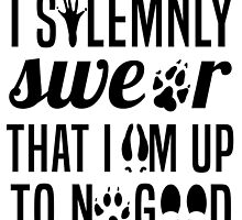 I Solemnly Swear That I'm Up To No Good Mauraders Quote Harry Potter by krochelle