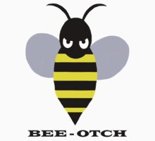 Bee-otch by Stephen Kane