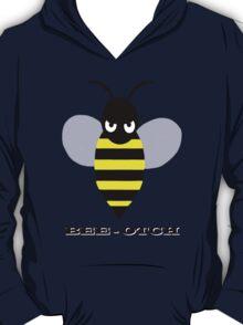 Bee-otch T-Shirt