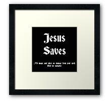 Jesus saves black Framed Print