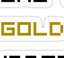 There is no GOLD in SUPPORT Sticker