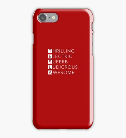 TESLA - Thrilling, Electric, Superb, Ludicrous, Awesome iPhone Case/Skin