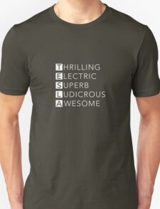 TESLA - Thrilling, Electric, Superb, Ludicrous, Awesome Unisex T-Shirt