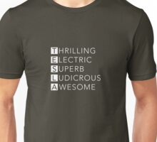 TESLA - Thrilling, Electric, Superb, Ludicrous, Awesome Unisex T-Shirt