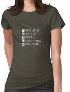 TESLA - Thrilling, Electric, Superb, Ludicrous, Awesome Womens Fitted T-Shirt