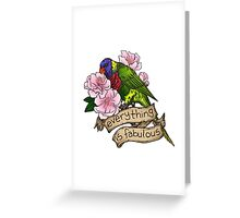 Everything is Fabulous Greeting Card