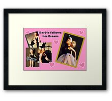 Barbie follows her Dream Framed Print