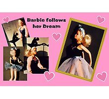 Barbie follows her Dream Photographic Print