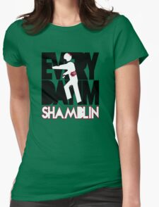 Everyday I'm Shamblin' (reverse) Womens Fitted T-Shirt