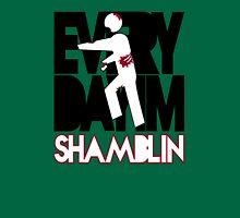 Everyday I'm Shamblin' (reverse) Unisex T-Shirt