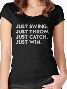 Just Win. Women's Fitted Scoop T-Shirt