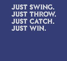 Just Win. T-Shirt