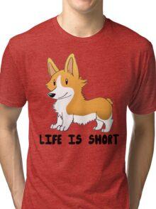 Life Is Short Tri-blend T-Shirt