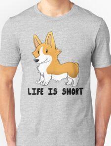 Life Is Short Unisex T-Shirt
