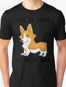 Life Is Short, So Are My Legs T-Shirt
