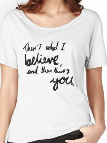 """""""There's What I Believe..."""" Quote From 'In The Flesh' Women's Relaxed Fit T-Shirt"""