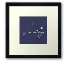 You Were Once Wild Framed Print