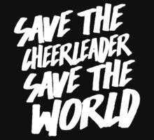 Save The Cheerleader, Save The World Kids Tee