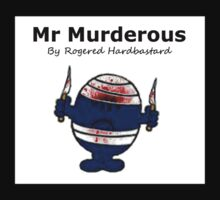 Mr Murderous - Rogered Hardbastard by grant5252