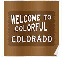 Welcome to Colorful Colorado Sign Poster