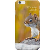 I'm going squirrely... iPhone Case/Skin