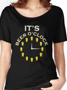 It's Beer O'clock Women's Relaxed Fit T-Shirt