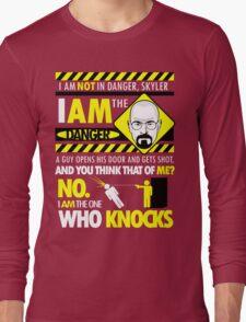 I Am the Danger Long Sleeve T-Shirt