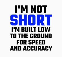 Im Not Short Unisex T-Shirt