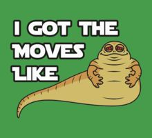 I Got The Moves Like Jabba