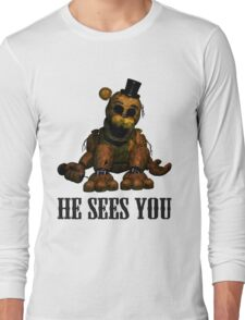 Golden freddy He Sees You - FNAF Long Sleeve T-Shirt
